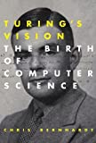 Turing's Vision: The Birth of Computer Science (The MIT Press)