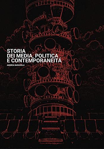 Storia dei media, politica e contemporaneità