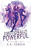 Emotionally Powerful: A Paranormal Superhero Romance Series (Empath Chronicles)