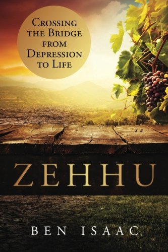 Zehhu: Crossing the Bridge From Depression to Life (Volume 1)