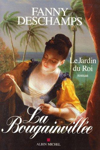 La Bougainvillée - tome 1 : Le Jardin du Roi