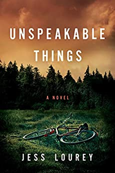 Unspeakable Things by [Jess Lourey]