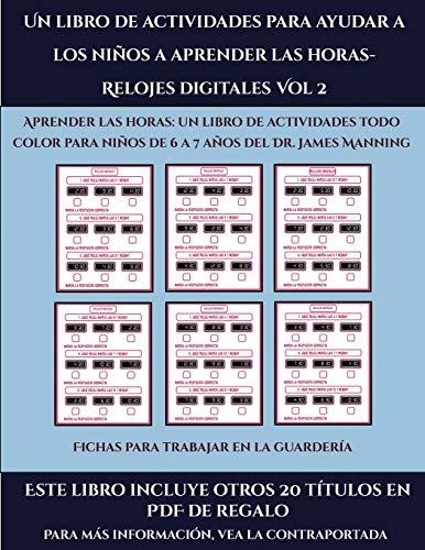 Fichas para trabajar en la guardería (Un libro de actividades para ayudar a los niños a aprender las horas- Relojes digitales Vol 2): Este libro ... a todo color para niños de 6 a 7 años (51)