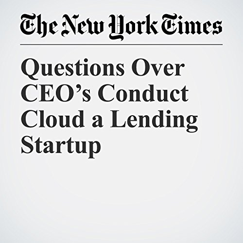Questions Over CEO's Conduct Cloud a Lending Startup copertina