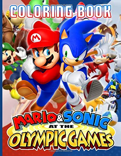 Mario & Sonic at the Olympic Games Coloring Book: JUMBO Adventures of Super Mario and Sonic The Hedgehog Coloring Books for Kids, Boys, Girls, Toddlers 4-8, 8-12 and Adults