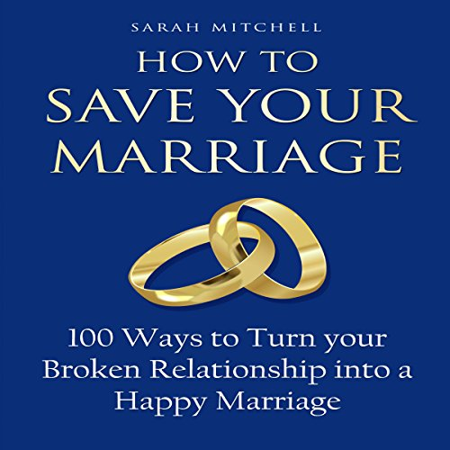 How to Save Your Marriage Audiobook By Sarah Mitchell cover art