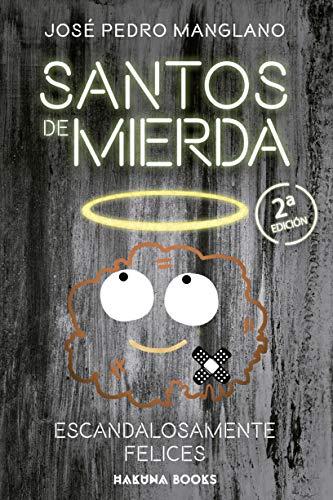 Santos de mierda: escandalosamente felices (Hakuna Books) eBook ...