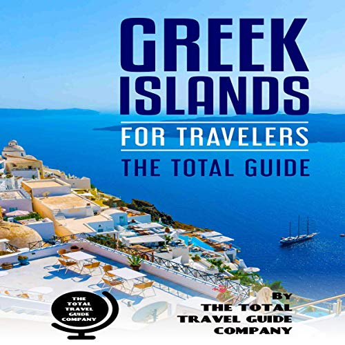 Greek Islands for Travelers: The Total Guide audiobook cover art