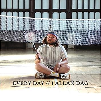 Every Day / Í Allan Dag