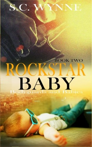 Rockstar Baby: Bodyguard and Babies series (Bodyguards and Babies, Band 2)