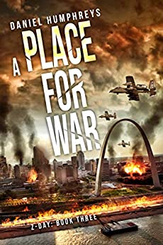 A Place For War (Z-Day Book 3) by [Daniel Humphreys]