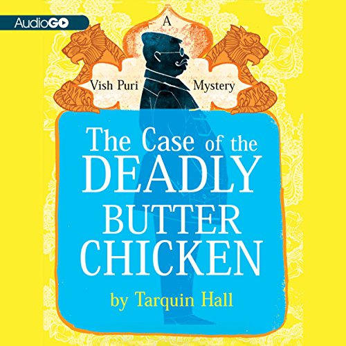 The Case of the Deadly Butter Chicken audiobook cover art