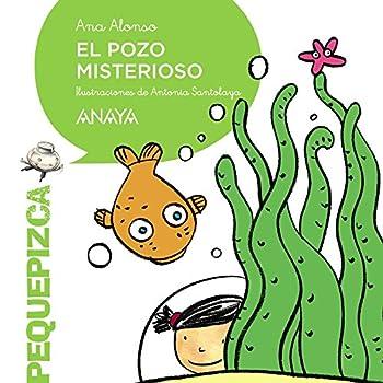 Paperback El pozo misterioso (PRIMEROS LECTORES (1-5 años) - Pequepizca) (Spanish Edition) [Spanish] Book