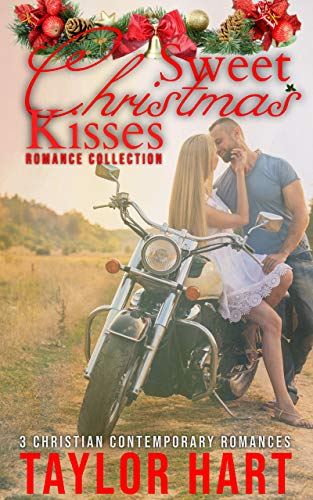 Sweet Christmas Kisses Romance Collection: 4 Christian Holiday Series (Taylor Hart's Christmas Romance Collections)