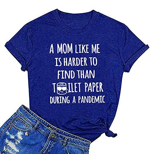 ZYX A Mom Like Me is Harder to find Than Toilet Paper Graphic Tee Camiseta engraçada presente para mãe, Azul, L
