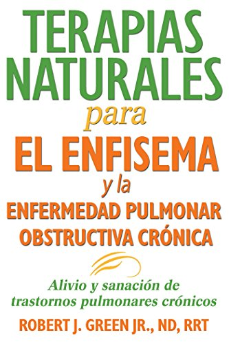Terapias naturales para el enfisema y la enfermedad pulmonar obstructiva crónica: Alivio y sanació