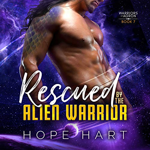 Rescued by the Alien Warrior Audiobook By Hope Hart cover art