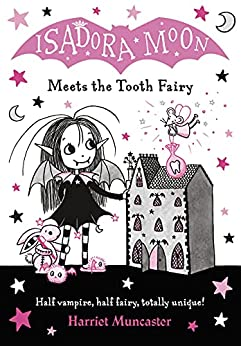 Isadora Moon Meets the Tooth Fairy eBook by [Harriet Muncaster]