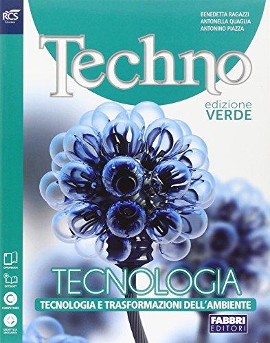 Techno. Progettazione-Tecnologia-Energia. Ediz. verde. Per la Scuola media. Con e-book. Con espansione online