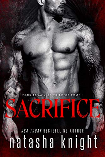 Sacrifice (Dark Legacy, la trilogie t. 1)