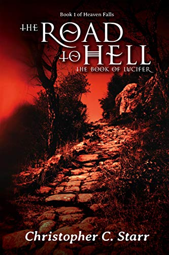 The Road To Hell: The Book Of Lucifer by Christopher C. Starr ebook deal