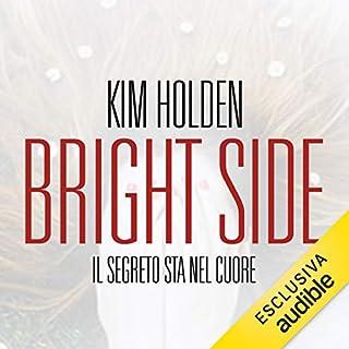 Bright Side. Il segreto sta nel cuore     Bright side 1              De :                                                                                                                                 Kim Holden                               Lu par :                                                                                                                                 Daniela Vitale,                                                                                        Antonio De Matteo                      Durée : 14 h et 30 min     Pas de notations     Global 0,0