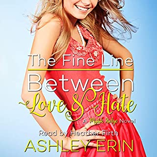 The Fine Line Between Love and Hate                   By:                                                                                                                                 Ashley Erin                               Narrated by:                                                                                                                                 Heather Firth                      Length: 7 hrs and 35 mins     21 ratings     Overall 4.3