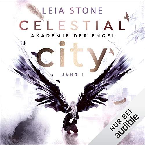 Celestial City - Akademie der Engel Jahr 1: Akademie der Engel 1