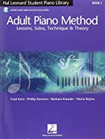 Hal Leonard Adult Piano Method: Book 1 - Lessons, Solos, Technique and Theory