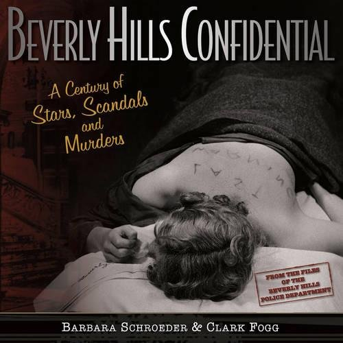 Beverly Hills Confidential: A Century of Stars, Scandals and Murders