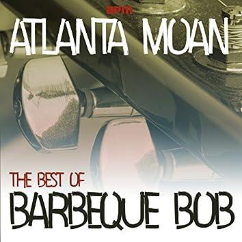 Atlanta Moan - The Best Of Barbecue Bob
