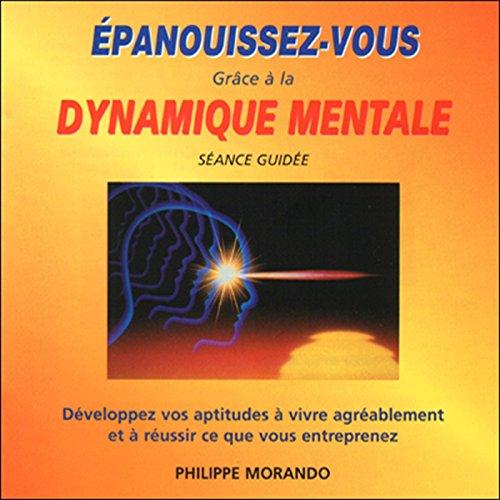 Épanouissez-vous grâce à la dynamique mentale Titelbild