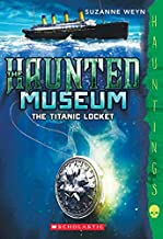 The Titanic Locket (The Haunted Museum #1): (a Hauntings novel)