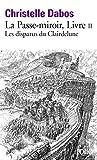 La Passe-miroir, II:Les disparus du Clairdelune - Les disparus du Clairdelune