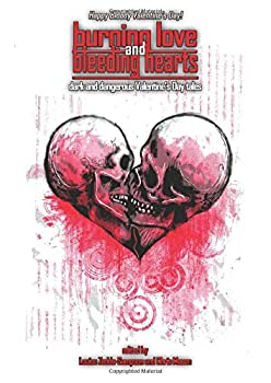 Paperback Burning Love and Bleeding Hearts (Things In The Well) Book