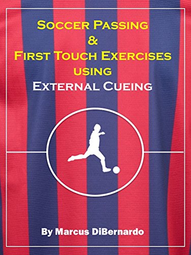 Soccer Passing & First Touch Exercises using External Cueing Techniques (English Edition)