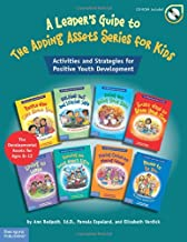 A Leader's Guide to The Adding Assets Series for Kids: Activities and Strategies for Positive Youth Development