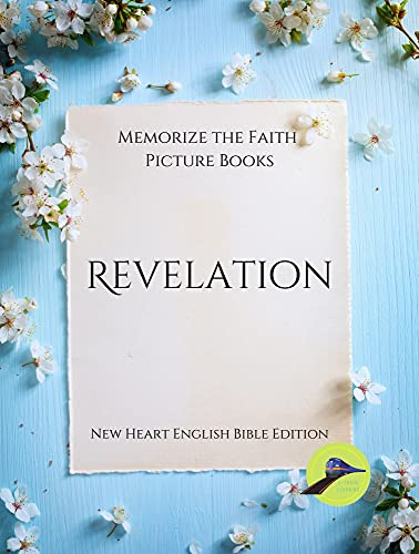Memorize the Faith Picture Books - Revelation: Large Print Lewy Body Dementia Activities for Seniors - Discreetly Made Books for Gifts (Memorize the Faith ... Books - New Heart English Bible Edition)
