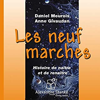 Les neuf marches                    De :                                                                                                                                 Daniel Meurois,                                                                                        Anne Givaudan                               Lu par :                                                                                                                                 Anne Givaudan,                                                                                        Antoine Achram,                                                                                        Claudie Stanké,                   and others                 Durée : 1 h et 9 min     15 notations     Global 3,9