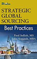 Strategic Global Sourcing Best Practices (Best Practices (John Wiley & Sons))