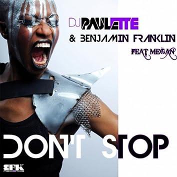 Don't Stop (DJ Paulette & Benjamin Franklin Original Mix)