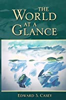 The World at a Glance (Studies in Continental Thought) by Edward S. Casey(2007-10-01)