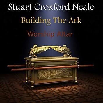 Building The Ark - Worship Altar
