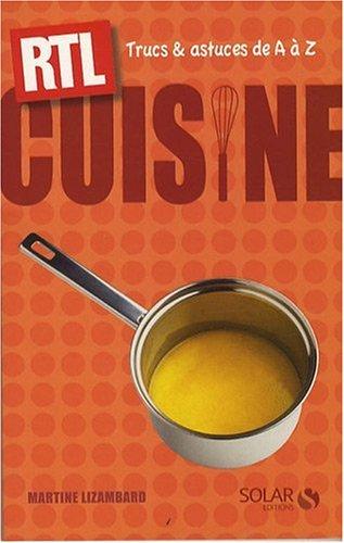 Cuisine : Trucs et astuces de A à Z