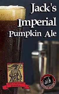 Adventures in Homebrewing Jacks Imperial Pumpkin Ale Recipe Kit