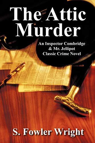 The Attic Murder: An Inspector Combridge & Mr. Jellipot Classic Crime Novel
