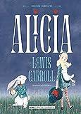 Alicia - Obra completa: Edición Completa (Clásicos ilustrados)