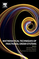 Mathematical Techniques of Fractional Order Systems (Advances in Nonlinear Dynamics and Chaos (ANDC))