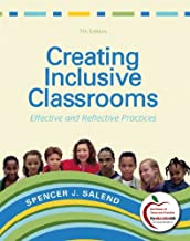 Creating Inclusive Classrooms: Effective and Reflective Practices (7th Edition)