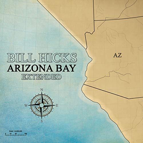 Bill Hicks: Arizona Bay Extended audiobook cover art